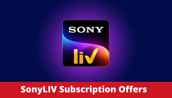 SonyLIV Subscription Offers